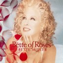 Bette Midler - Bette of Roses